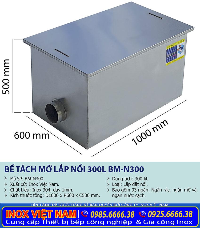 Kích thước bể tách mỡ inox lắp đặt nổi có dung tích 300 lít.