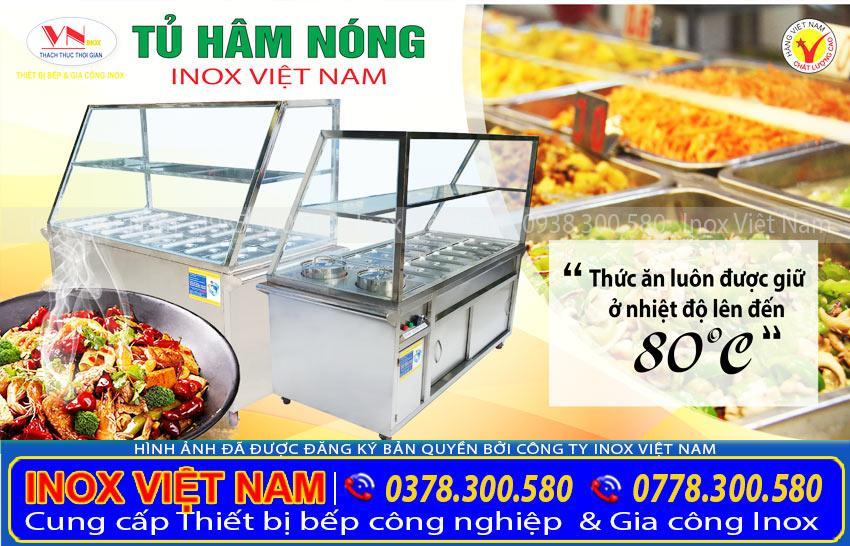 Địa chỉ mua tủ hâm nóng, tủ trung bày hâm nóng thức ăn, tủ giữ nóng thức ăn uy tín giá tại xưởng do chúng tôi Inox Việt Nam sản xuất.