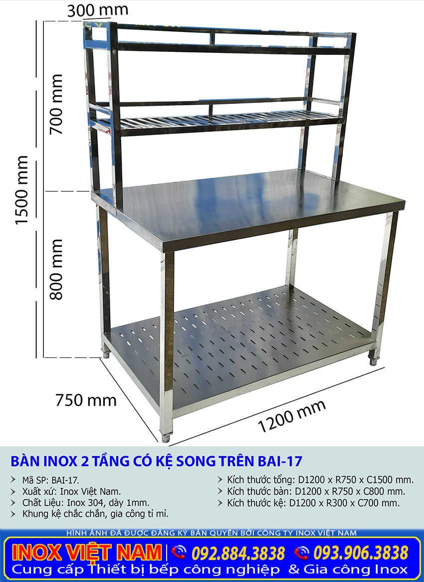 Báo giá bàn bếp inox 2 tầng có kệ trên, bàn inox nhà bếp công nghiệp các loại liên hệ Inox Việt Nam.