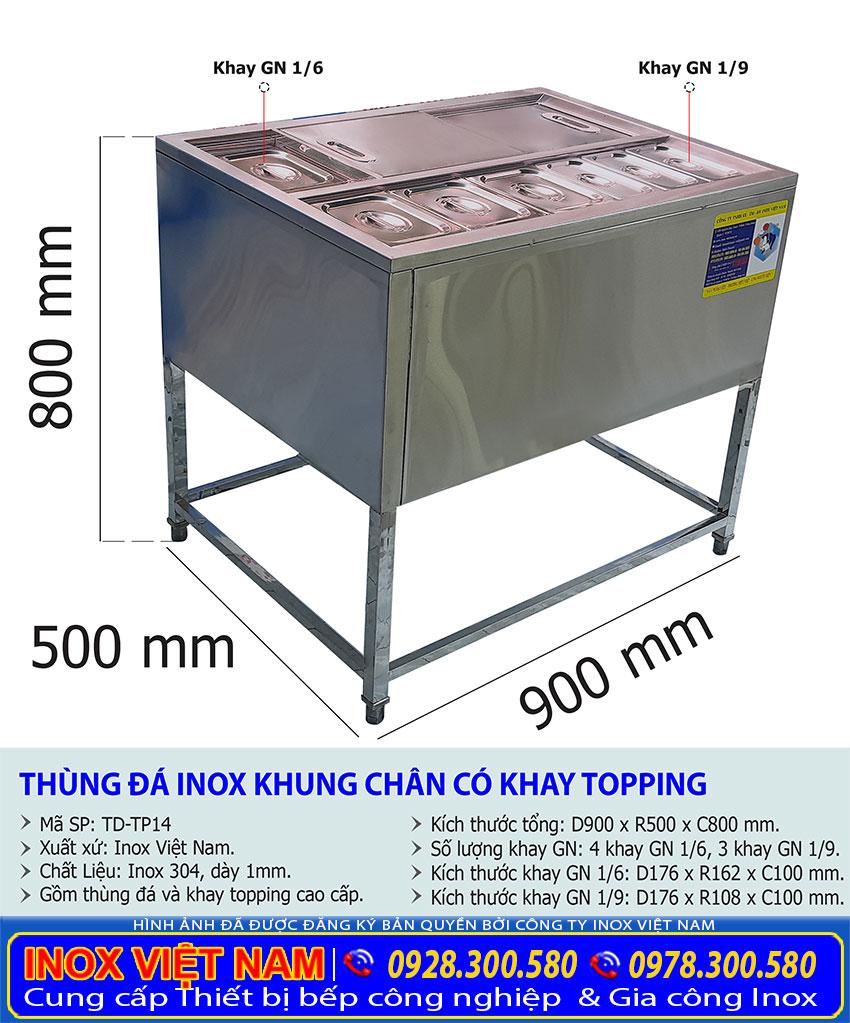Thông số kỹ thuật thùng đá inox có khung chân và khay topping giá tốt.